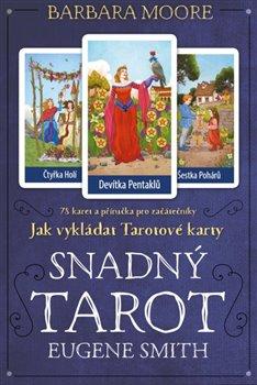 Snadný Tarot. kniha + tarotové karty - Barbara Moore