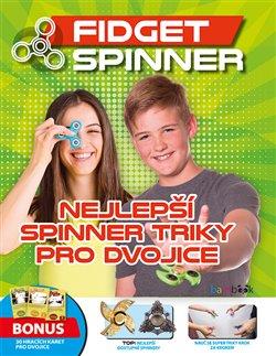 Fidget Spinner - Nejlepší spinner triky pro dvojice. Bonus: 30 super hracích karet - triky do kapsy