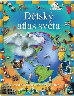 Dětský atlas světa. Praktická cvičení a více než 3000 ilustrací