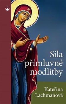 Obálka titulu Síla přímluvné modlitby