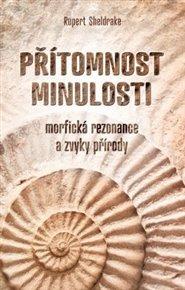 Přítomnost minulosti – Morfická rezonance a zvyky přírody