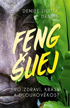 Obálka titulu Feng-Šuej pro zdraví, krásu a dlouhověkost