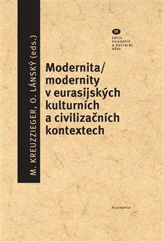 Obálka titulu Modernita/modernity v euroasijských kulturních a civilizačních textech