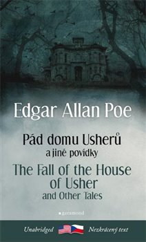 Obálka titulu Pád domu Usherů a další povídky / The Fall of the House of Usher and other Tales