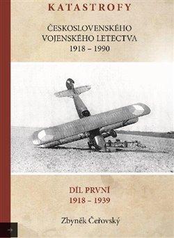 Obálka titulu Katastrofy československého vojenského letectva 1918-1939