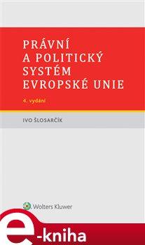 Obálka titulu Právní a politický systém Evropské unie