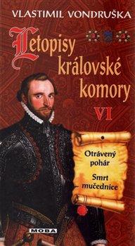 Obálka titulu Letopisy královské komory VI. - Otrávený pohár / Smrt mučednice