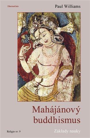 Mahájánový buddhismus:Základy nauky - Paul Williams | Booksquad.ink