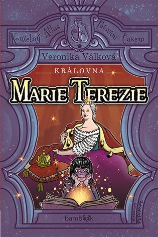 Královna Marie Terezie:Život Marie Terezie, Zamilovaný dragoun a Tajnosti císařských komnat - Petr Kopl,   Booksquad.ink