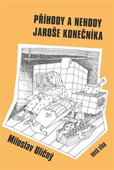 Obálka titulu Příhody a nehody Jaroše Konečníka