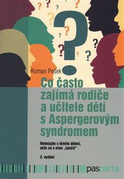 Obálka titulu Co často zajímá rodiče a učitele dětí s Aspergerovým syndromem