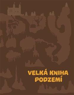 Obálka titulu Velká kniha podzemí