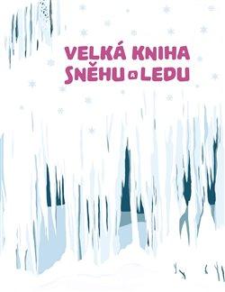 Obálka titulu Velká kniha sněhu a ledu