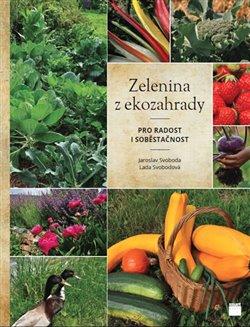 Obálka titulu Zelenina z ekozahrady pro radost i soběstačnost