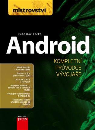 Mistrovství - Android:Kompletní průvodce vývojáře - Ľuboslav Lacko | Booksquad.ink