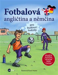 Obálka titulu Fotbalová angličtina a němčina