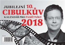 Obálka titulu Cibulkův kalendář pro pamětníky 2018 - Jubilejní 10.