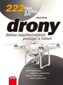 Obálka titulu 222 tipů a triků pro drony