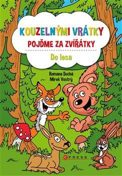 Obálka titulu Kouzelnými vrátky pojďme za zvířátky - Do lesa