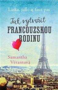 Láska, jídlo a faux pas: Jak vytvořit francouzskou rodinu