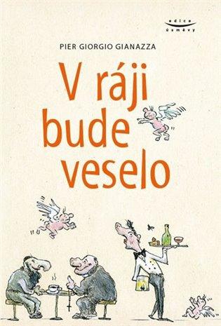 V ráji bude veselo - Pier Giorgio Gianazza | Booksquad.ink