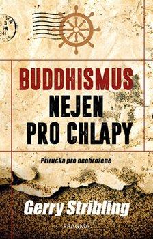 Buddhismus nejen pro chlapy. Příručka pro neohrožené