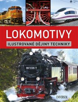 Obálka titulu Lokomotivy: Ilustrované dějiny techniky