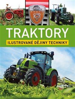 Obálka titulu Traktory: Ilustrované dějiny techniky
