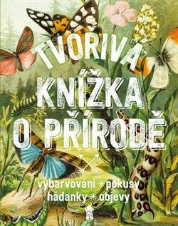 Obálka titulu Tvořivá knížka o přírodě