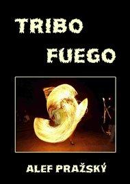 Tribo fuego - 2002-2012