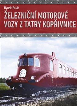 Obálka titulu Železniční motorové vozy z Tatry Kopřivnice
