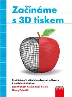Obálka titulu Začínáme s 3D tiskem