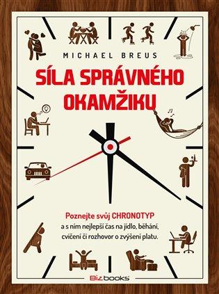 Síla správného okamžiku:Poznejte svůj chronotyp - Michael Breus | Booksquad.ink