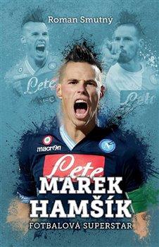 Obálka titulu Marek Hamšík: fotbalová superstar