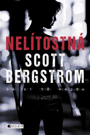 Nelítostná - Scott Bergstrom | Booksquad.ink