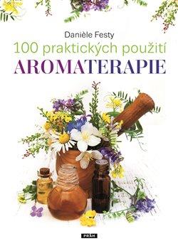 Obálka titulu 100 praktických použití aromaterapie