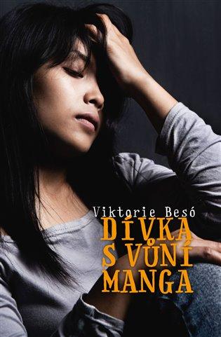 Dívka s vůní manga - Viktorie Besó | Booksquad.ink