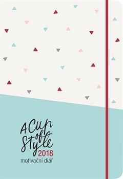 Obálka titulu A Cup of Style 2018- Motivační diář
