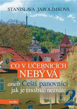 Obálka titulu Co v učebnicích nebývá aneb Čeští panovníci, jak je (možná) neznáte 2