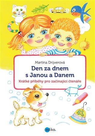 Den za dnem s Janou a Danem:Krátké příběhy pro začínající čtenáře - Martina Drijverová   Booksquad.ink