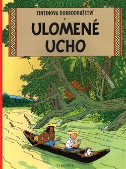 Obálka titulu Tintin 6 - Ulomené ucho