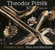 Theodor Pištěk - Člověk a stroj