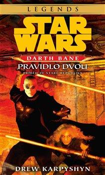 Obálka titulu Star Wars - Darth Bane 2. Pravidlo dvou