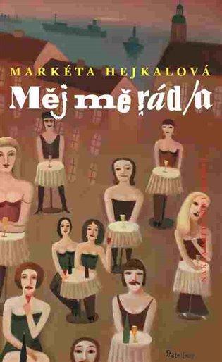 Měj mě rád/a - Markéta Hejkalová | Replicamaglie.com