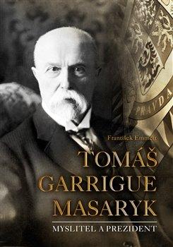 Obálka titulu Tomáš Garrigue Masaryk