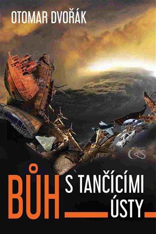 Bůh s tančícími ústy - Otomar Dvořák   Booksquad.ink