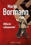 Obálka knihy Martin Bormann