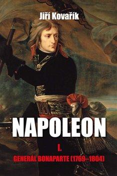 Obálka titulu Napoleon I. - Generál Bonaparte (1769–1804)