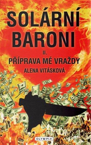 Solární baroni II. - Příprava mé vraždy - Alena Vitásková | Booksquad.ink