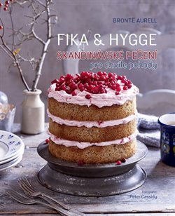 Skandinávské pečení pro chvíle pohody. Fika & Hygge - Brontë Aurell